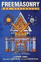Freemasonry For Beginners by Robert Lomas