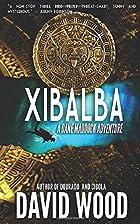 Xibalba: A Dane Maddock Adventure (Dane…