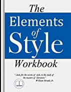 The Elements of Style Workbook: Writing…