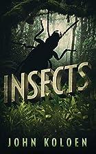 Insects by John Koloen