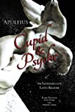 Apuleius' Cupid and psyche : an intermediate Latin reader : Latin text with running vocabulary and commentary / Karen Krumpak, Evan Hayes, Stephen Nimis