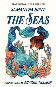 The Seas de Samantha Hunt