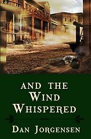 And the Wind Whispered de Dan Jorgensen
