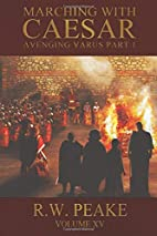 Marching With Caesar: Avenging Varus Part I…