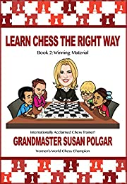 Learn Chess the Right Way! : Book 2: Winning…