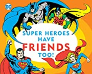 Super Heroes Have Friends Too! (13) (DC…
