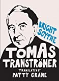 Bright scythe / selected poems by Tomas Tranströmer ; translated by Patty Crane ; [introduction by David Wojahn]