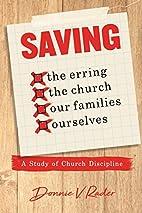 Saving: the Erring, the Church, Our…