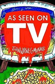 As Seen On T.V. af John Wayne Comunale