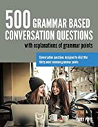 500 Grammar Based Conversation Questions by…