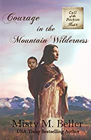 Courage in the Mountain Wilderness (Call of…