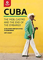 Cuba: Castro, Revolution, and the End of the…