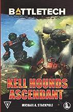 Kell Hounds Ascendant: Three Kell Hounds…