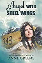 Angel With Steel Wings: Women of Courage…