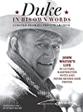 Duke in his own words : John Wayne's life in letters, handwritten notes and never-before-seen photos / [introduction by Ethan Wayne]