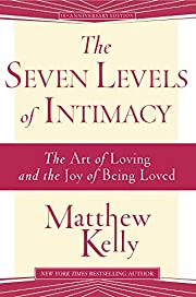 The Seven Levels of Intimacy by Matthew…