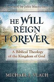 He Will Reign Forever por Michael J Vlach