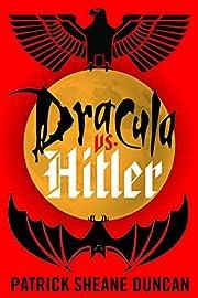 Dracula vs. Hitler av Patrick Sheane Duncan