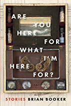 Are You Here for What I'm Here For? by…