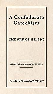 A Confederate Catechism de Lyon Gardiner…