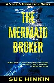 The Mermaid Broker de Sue Hinkin