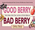 Good Berry Bad Berry: Who's Edible, Who's…