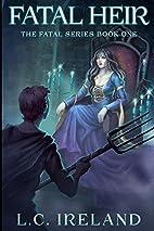 Fatal Heir (Volume 1) by L. C. Ireland