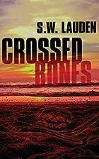 Crossed Bones by S W Lauden