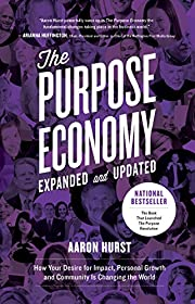 The Purpose Economy, Expanded and Updated:…