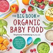 The Big Book of Organic Baby Food: Baby…