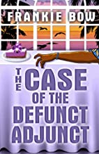 The Case of the Defunct Adjunct: In Which…