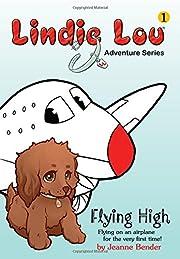 Lindie Lou Adventure Series, Book 1: Flying…