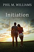 Initiation by Phil M. Williams