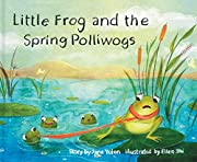 Little Frog and the Spring Polliwogs (Little…