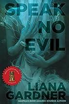 Speak No Evil by Liana Gardner