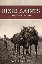Dixie Saints: Laborers in the Field por…