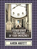 Please State the Nature of Your Emergency by…