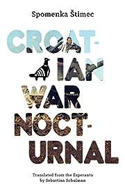 Croatian War Nocturnal por Spomenka Stimec
