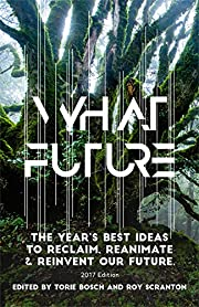 What Future: The Year's Best Ideas to…