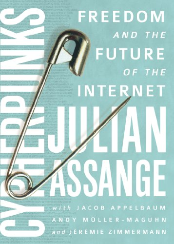 Cypherpunks: Freedom and the Future of the Internet, Assange, Julian