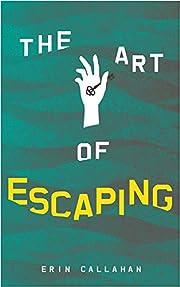 The Art of Escaping por Erin Callahan