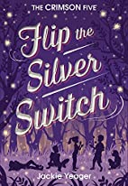 Flip the Silver Switch by Jackie Yeager