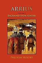 ARRIUS VOLUME I: SACRAMENTUM (OATH) (Arrius…
