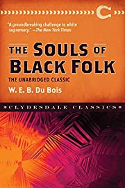 The Souls of Black Folk: The Unabridged…