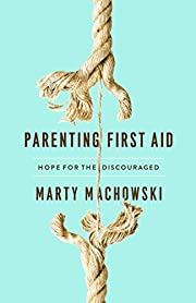 Parenting First Aid: Hope for the…