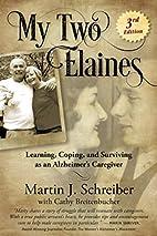 My two Elaines by Martin J. Schreiber
