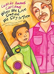 When We Love Someone We Sing to Them: Cuando…