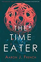 The Time Eater by Aaron J French