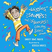Wiggles, Stomps, and Squeezes Calm My…