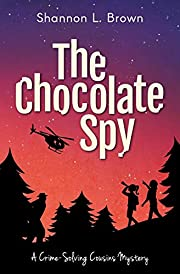 The Chocolate Spy (The Crime-Solving Cousins…
